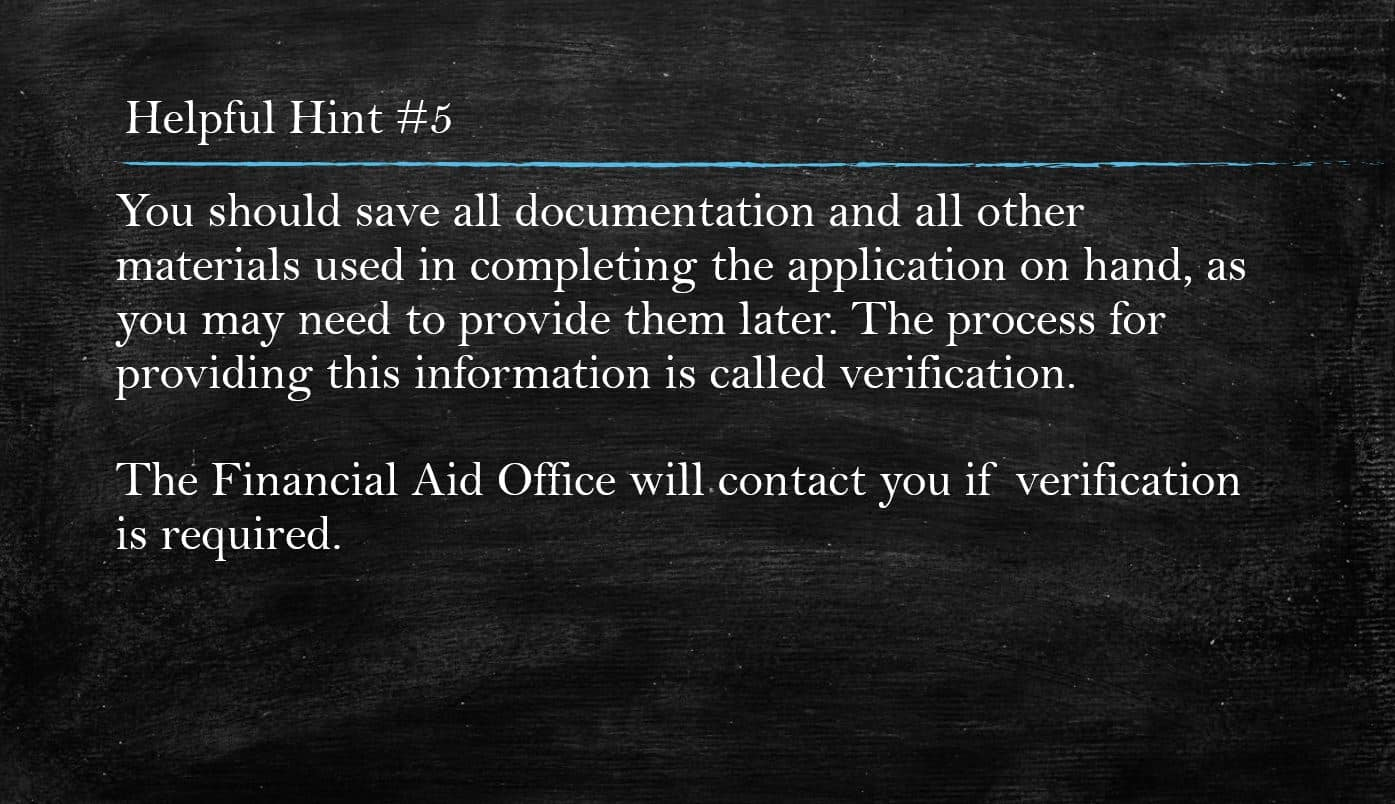 Helpful hint #5 suggesting one should save materials related to the application process on-hand in case needed for again for the verification process.